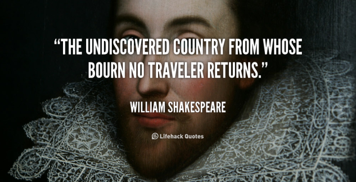 quote-william-shakespeare-the-undiscovered-country-from-whose-bourn-no-101372